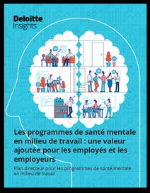 Les programmes de santé mentale en milieu de travail : une valeur ajoutée pour les employés et les employeurs